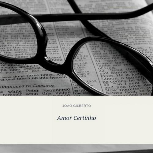 دانلود آلبوم موسیقی joao-gilberto-amor-certinho