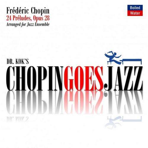 آلبوم Chopin Goes Jazz اثر Dr. Kok