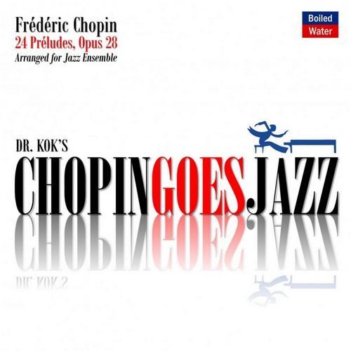 دانلود آلبوم موسیقی Dr-Kok-Chopin-Goes-Jazz
