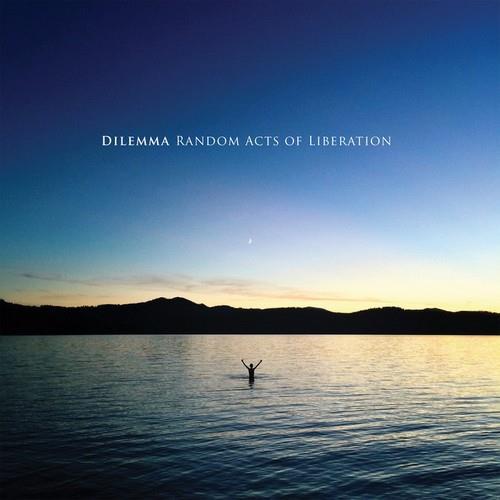 آلبوم Random Acts of Liberation اثر Dilemma