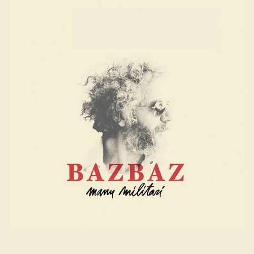 دانلود آلبوم موسیقی Bazbaz-Manu-Militari