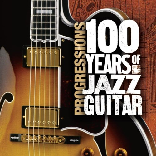 دانلود آلبوم Progressions: 100 Years of Jazz Guitar اثر Various Artists