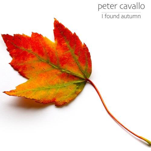 آلبوم I Found Autumn اثر Peter Cavallo