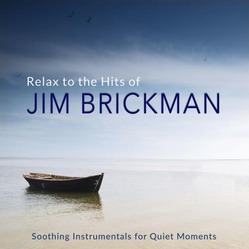 آلبوم Relax to the Hits of Jim Brickman (Soothing Instrumentals For Quiet Moments) اثر Jim Brickman