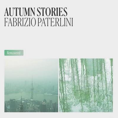 دانلود آلبوم Autumn Stories [Remastered] اثر Fabrizio Paterlini