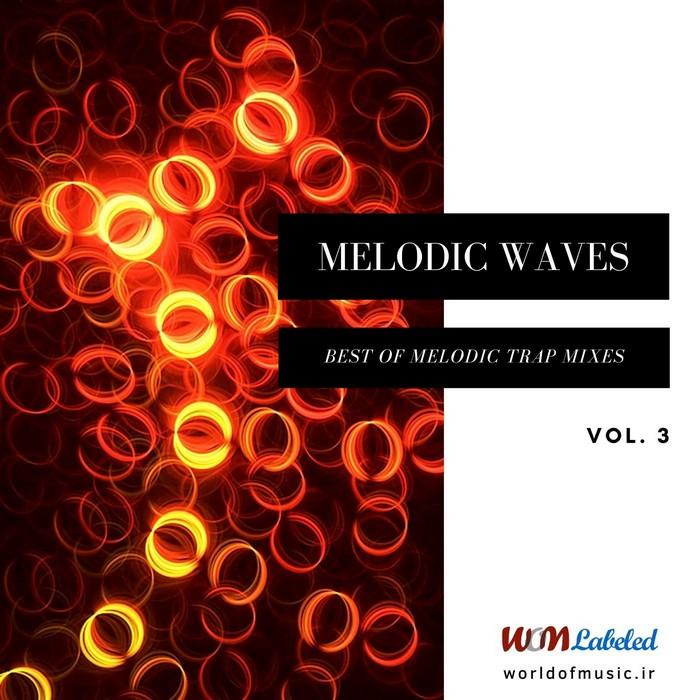 دانلود آلبوم موسیقی Melodic Waves - Melodic Trap Mix, Vol. 3