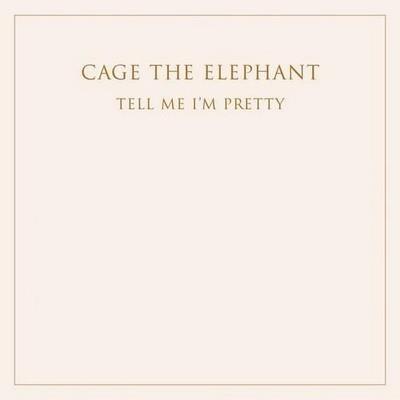 دانلود آلبوم Tell Me I'm Pretty اثر Cage the Elephant