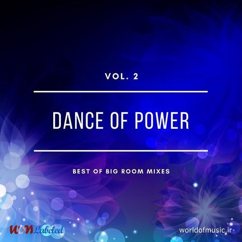 دانلود آلبوم موسیقی Dance of Power - Big Room Mix, Vol. 2