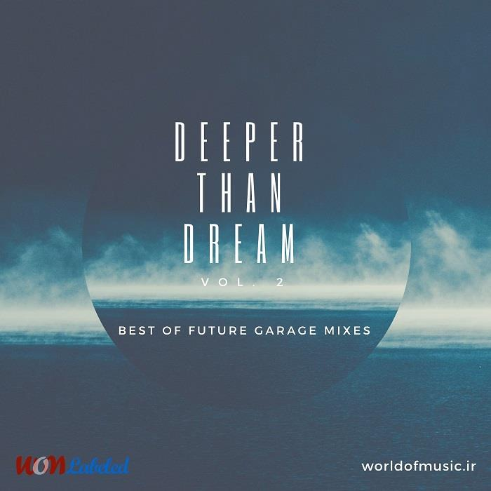 دانلود آلبوم موسیقی Deeper Than Dream - Future Garage Mix, Vol. 2