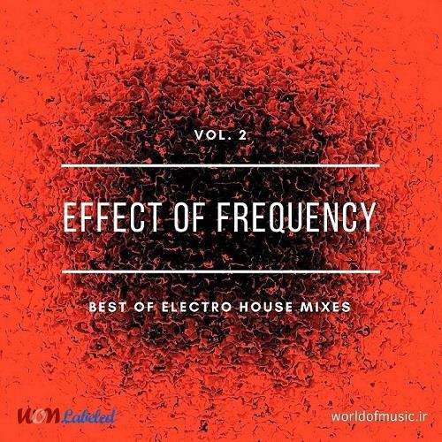دانلود آلبوم موسیقی Effect of Frequency - Electro House Mix, Vol. 2