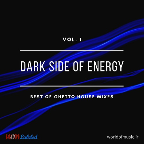 دانلود آلبوم موسیقی Dark Side of Energy - Ghetto House Mix, Vol. 1