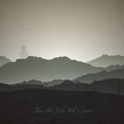 دانلود آلبوم Those Who Ride with Giants [EP] اثر Those Who Ride with Giants