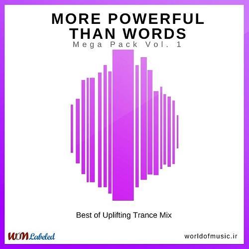 دانلود آلبوم موسیقی More Powerful Than Words - Uplifting Trance Mix [Mega Pack] Vol. 1
