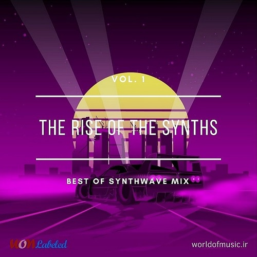 دانلود آلبوم The Rise of the Synths, Synthwave Mix, Vol. 1 اثر Various Artists
