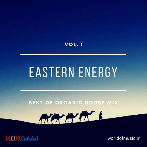 دانلود آلبوم موسیقی Eastern Energy - Organic House Mix, Vol. 1