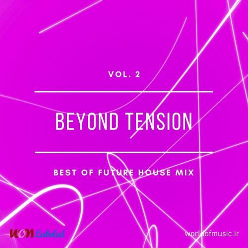 دانلود آلبوم موسیقی Beyond Tension - Future House Mix, Vol. 2