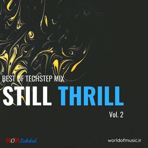 دانلود آلبوم Still Thrill, Techstep Mix, Vol. 2 اثر Various Artists