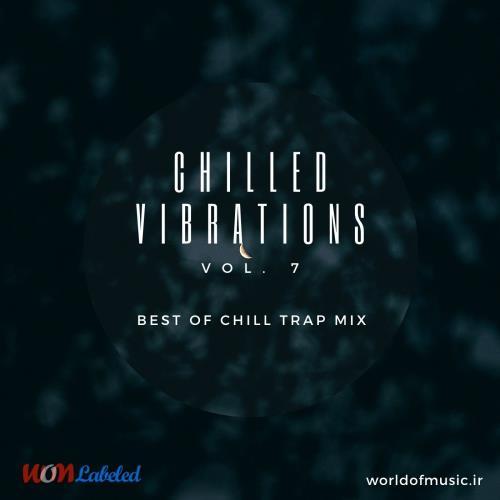 دانلود آلبوم Chilled Vibrations - Chill Trap Mix, Vol. 7 اثر Various Artists