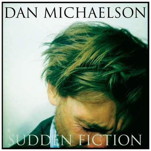 دانلود آلبوم Sudden Fiction اثر Dan Michaelson