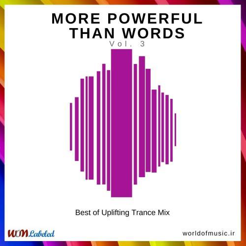 دانلود آلبوم موسیقی More Powerful Than Words - Uplifting Trance Mix, Vol. 3