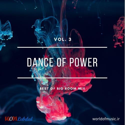 دانلود آلبوم Dance of Power - Big Room Mix, Vol. 3 اثر Various Artists