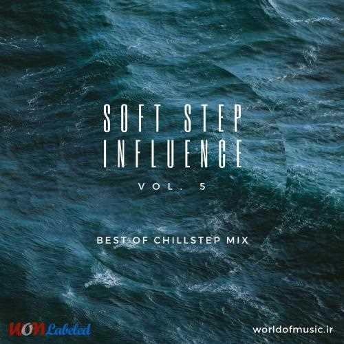 دانلود آلبوم موسیقی Soft Step Influence - Chillstep Mix, Vol. 5