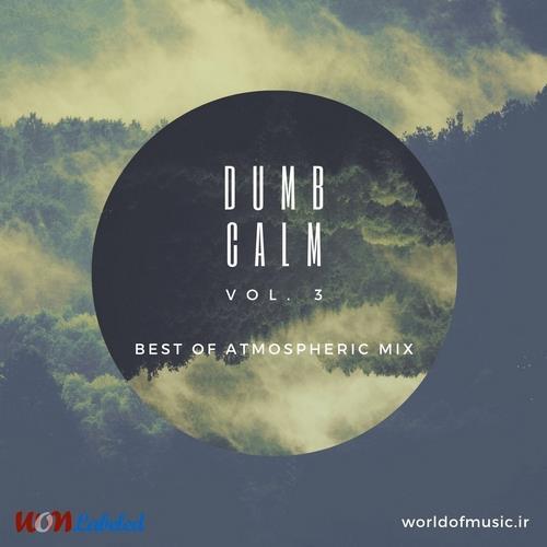 دانلود آلبوم Dumb Calm - Atmospheric Mix, Vol. 3 اثر Various Artists