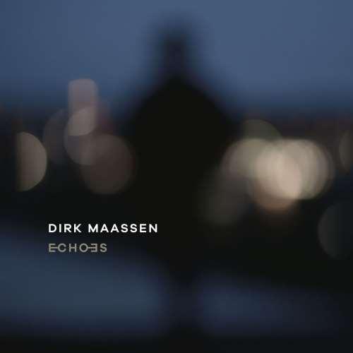 دانلود آلبوم Echoes اثر Dirk Maassen