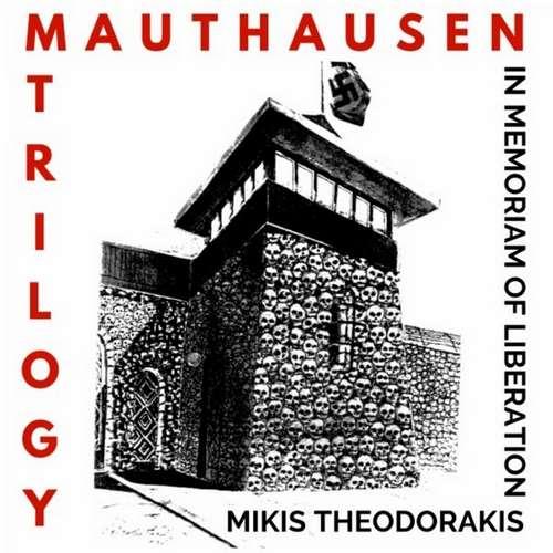 دانلود آلبوم Mauthausen Trilogy اثر Mikis Theodorakis
