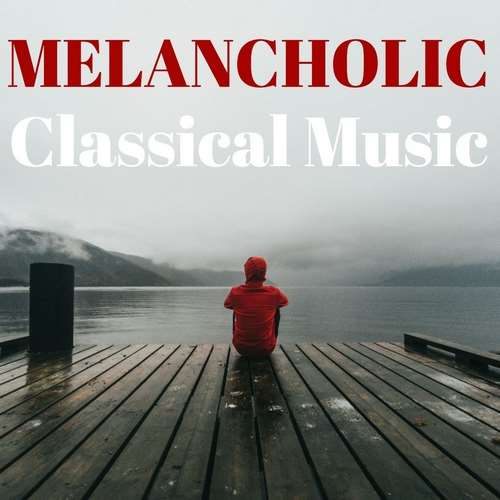 دانلود آلبوم Melancholic Classical Music اثر Various Artists