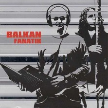 آلبوم Balkan Fanatik اثر Balkan Fanatik