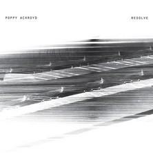 آلبوم Resolve اثر Poppy Ackroyd