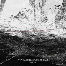 آلبوم South اثر November Might Be Fine