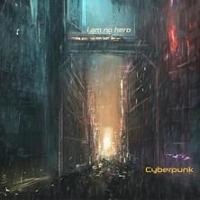 آلبوم Cyberpunk اثر I Am No Hero