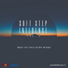 دانلود آلبوم موسیقی Soft Step Influence - Chillstep Mix, Vol. 2