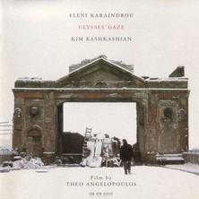 آلبوم Ulysses' Gaze اثر Eleni Karaindrou