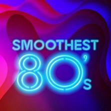 آلبوم Smoothest 80's اثر Various Artists