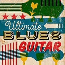 آلبوم Ultimate Blues Guitar اثر Various Artists
