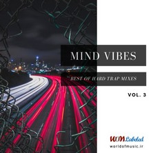 آلبوم Mind Vibes - Hard Trap Mix, Vol. 3 اثر Various Artists