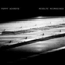 آلبوم Resolve Reimagined اثر Poppy Ackroyd