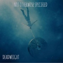آلبوم Deadweight اثر Not Otherwise Specified