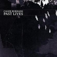 آلبوم Past Lives اثر Caleb Burhans
