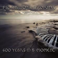 آلبوم 600 Years in a Moment اثر Fiona Joy Hawkins