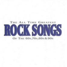 آلبوم The All Time Greatest Rock Songs اثر Various Artists