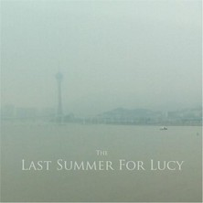 آلبوم The Last Summer For Lucy اثر The Last Summer For Lucy