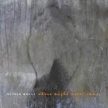 آلبوم Where Night Never Comes اثر Olivia Belli