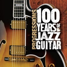 آلبوم Progressions: 100 Years of Jazz Guitar اثر Various Artists