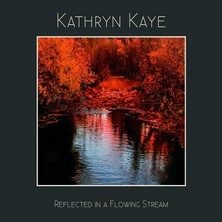 آلبوم Reflected in a Flowing Stream اثر Kathryn Kaye