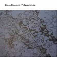 آلبوم Viroulegu Forsetar اثر Johann Johannsson