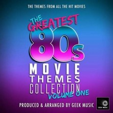 آلبوم The Greatest 80s Movie Theme Collection, Vol. 1 اثر Various Artists